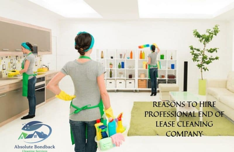 REASONS TO HIRE PROFESSIONAL END OF LEASE CLEANING COMPANY